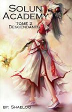Solun Academy Tome 2: Descendants by Shaeloo