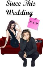 Since This Wedding -H.S- by hazzythefrog