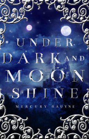 Under Dark and Moonshine by heliodor