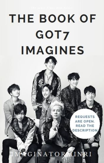 THE BOOK OF GOT7 IMAGINES
