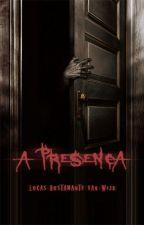 A Presença by lucasbvw