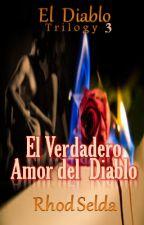 El Verdadero Amor del Diablo (Amor del Daiblo 3(Completed) by rhodselda-vergo