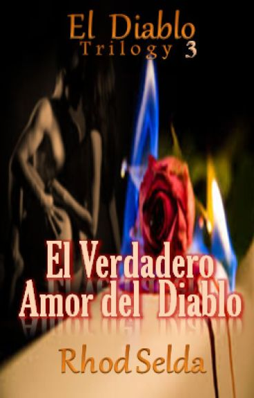 El Verdadero Amor del Diablo (Amor del Daiblo 3(Completed)