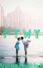 FTWY by AnnisaMeutia