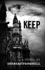 Keep by shebeastfromhell