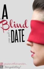A Blind Date by _justanotherwriter_