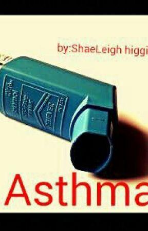 Asthma/ #wattys2016 by ShaeleighHigginson
