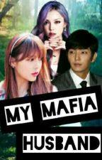 My Mafia Husband by ElsaannaSnowflake