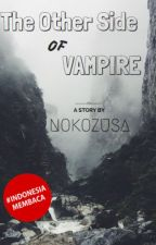 The other side of vampire by Nokozusa