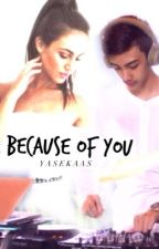 Because of You by tyswhykaa