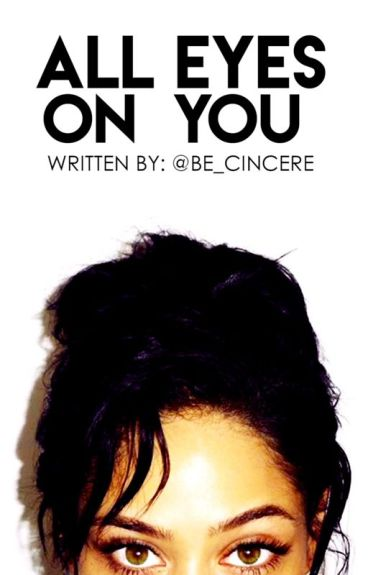 All Eyes On You #Wattys2016