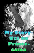 My story- Uta no Prince sama by Nixxona