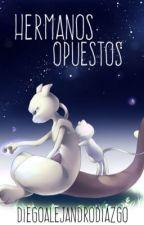 Hermanos Opuestos (Editando) [Próximamente)  by Die-Hoopa