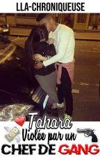 Chronique de Tahara , violée par un chef de gang by Lla-Chroniqueuse