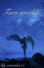 Two worlds by wisienka15