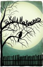 How To Kill A MockingBird by jughead2468
