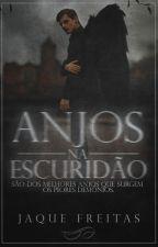 ♦ Anjos Na Escuridão ♦ by JaqueFreitas4