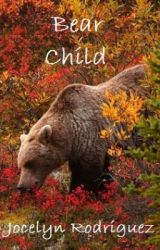 Bear Child (Book 1) by JocelynR126