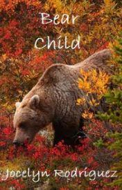 Bear Child (Book 1) by JocelynR126