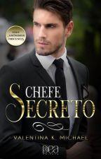 [DEGUSTAÇÃO] Chefe Secreto - Livro 02 by ValentinaKMichael