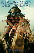 ATALARIMIZIN DESTANLARI by Adanasporluouzhan