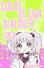 Cosas De Una Dialover Loca! by YuunaDialover