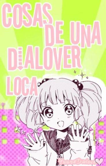 Cosas De Una Dialover Loca!