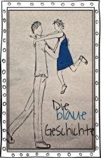 Die blaue Geschichte by tausendFarben