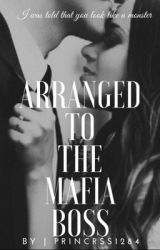 Arranged To The Mafia Boss  by princess1284