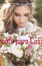 Pronta para Casar by Senhorita_Ferrer