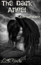 The Dark Angel/ Jeff The Killer [Zakończone] by LittleHentai