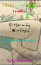 """Meio Irmão"" 2 by FujoshiHentai23"