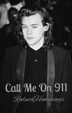 Call Me On 911•HarryStyles•✔ by RalucaHemmings