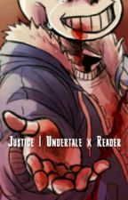 Justice | Undertale x Reader by mand123