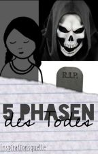 5 Phasen des Todes by Inspirationsquelle
