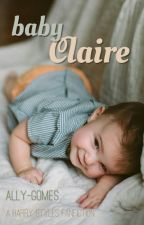 Baby Claire |H.S| by Ally-Gomes