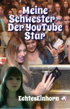 Meine Schwester - der YouTube Star (BibisBeautyPalace FF) by EchtesEinhorn