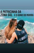 A Patricinha Da Zona Sul E O Dono Do Morro by GeovanaMoraes9