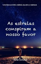 As estrelas conspiram a nosso favor by RitaSousa_