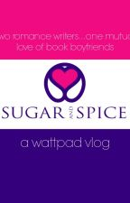SUGAR & SPICE - A WattVlog  by LDCrichton