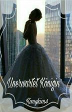 Unerwartet Königin  by KimyKim4