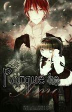 Porque Te Amo by XxMika_OtakuxX