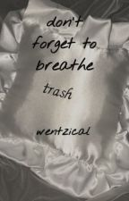 Don't Forget to Breathe- LAMS by wentzical