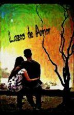 Lazos de Amor (ON HOLD) by jessace13