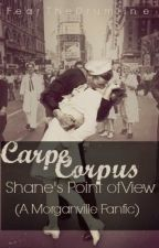 Carpe Corpus: Shane's Point of View (A Morganville Vampires Fanfic) by FearTheDrumline