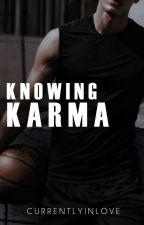 Knowing Karma by currentlyinlove