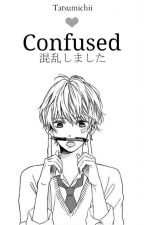 Confused. [Completed] by Tatsumichii