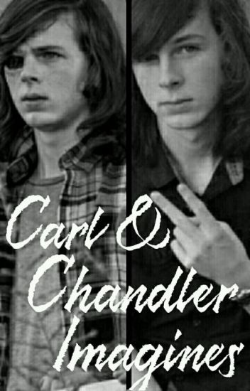 Carl & Chandler  Imagines (Request Closed)