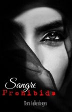 Sangre Prohibida™© by BraveQueen3312