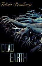 Dead Earth (old version) by FeliciaBradbury